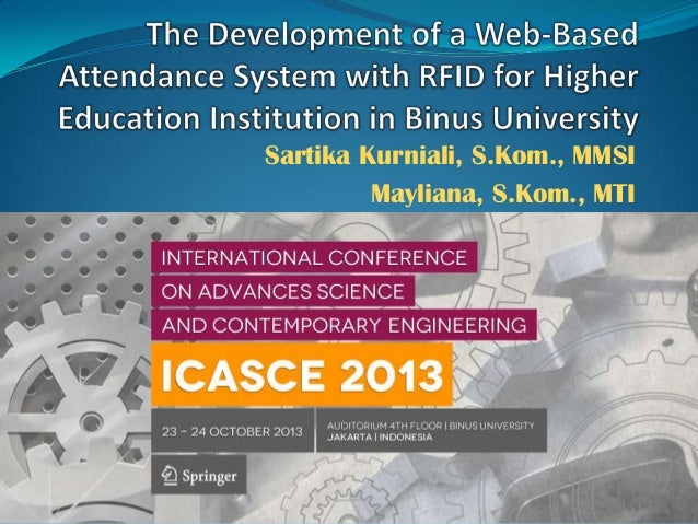 The Development of a Web-Based Attendance System with RFID for Higher Education Institution in Binus University