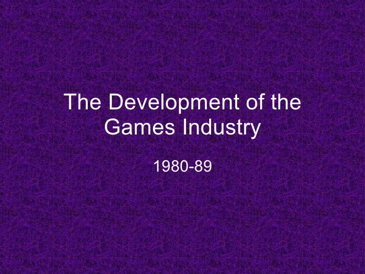 The Development of the Games Industry 1980-89
