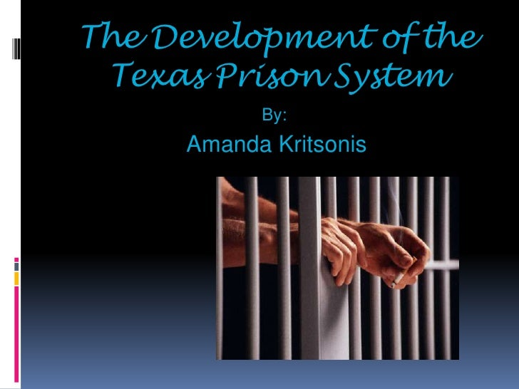 The development of the texas prison system