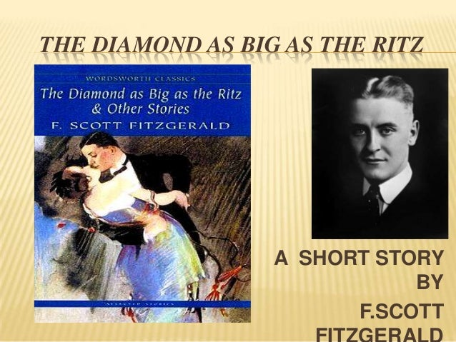 THE DIAMOND AS BIG AS THE RITZ A SHORT STORY BY F.SCOTT