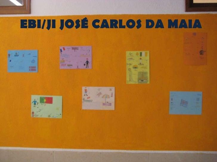 EBI/JI JOSÉ CARLOS DA MAIA
