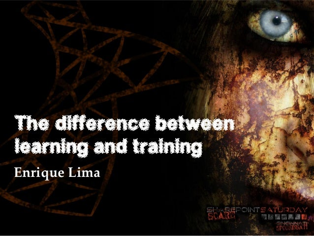 The difference between learning and training