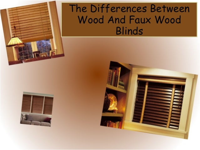 The differences between wood and faux wood blinds