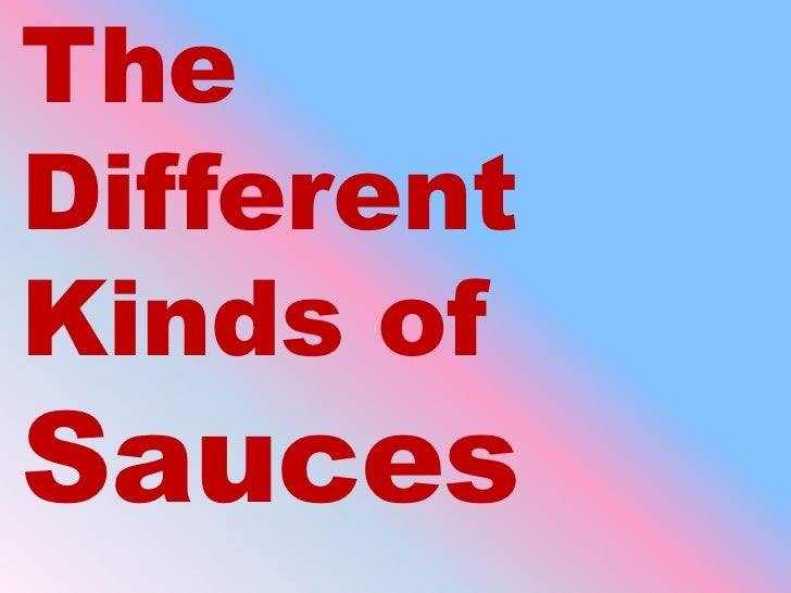 The different kinds of sauces