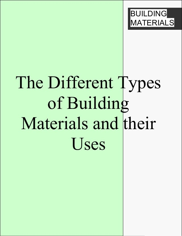 The different types of building materials and their uses for Different types of roofing materials