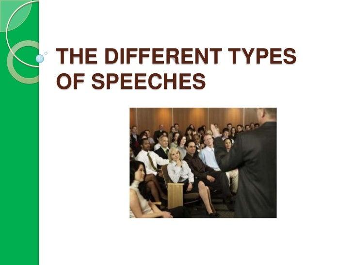 THE DIFFERENT TYPESOF SPEECHES