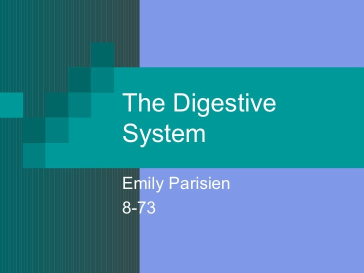 The Digestive System Emily Parisien 8-73