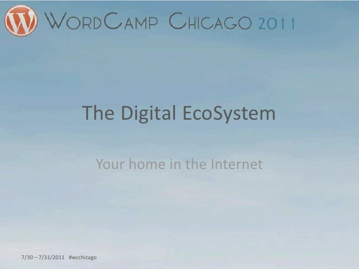 The Digital EcoSystem<br />Your home in the Internet<br />