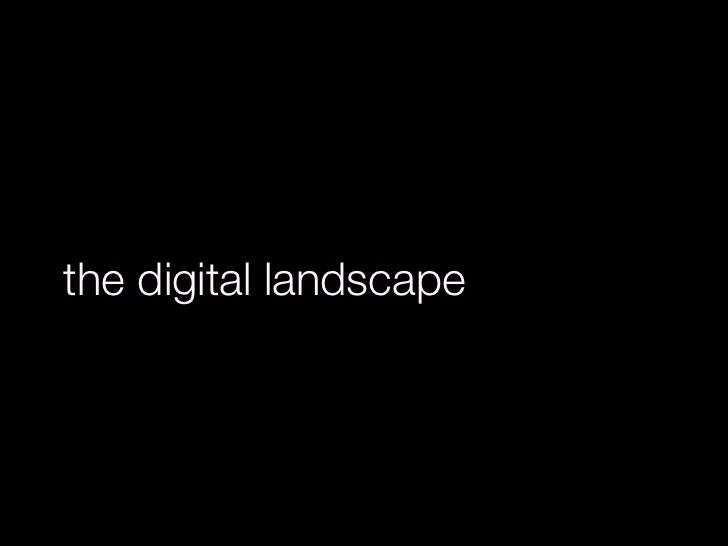 The digital landcsape