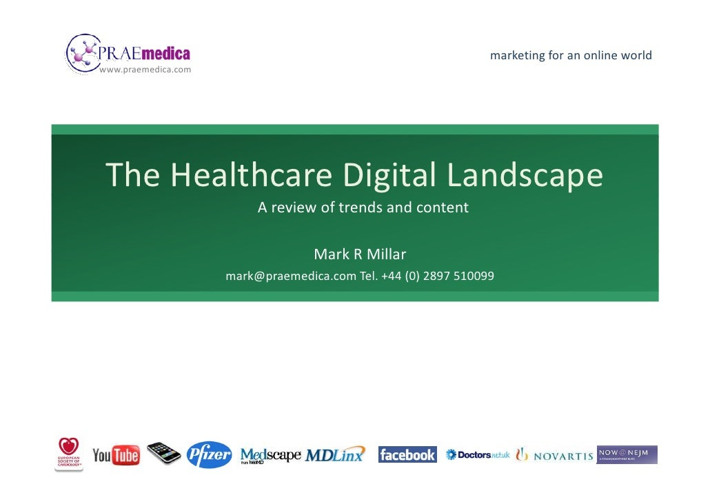 marketing for an online worldwww.praemedica.com The Healthcare Digital Landscape                          A review of tren...