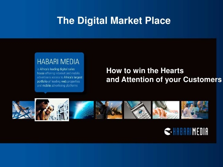 The Digital Market Place<br />How to win the Hearts <br />and Attention of your Customers<br />