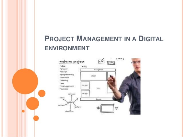 PROJECT MANAGEMENT IN A DIGITAL ENVIRONMENT