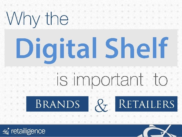 Why the Digital Shelf is Important to Brands and Retailers