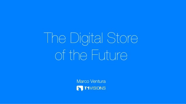 The Digital Store of the Future
