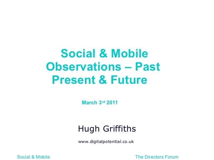 The Director Forum Social & Mobile Feb 2011 Hugh Griffiths