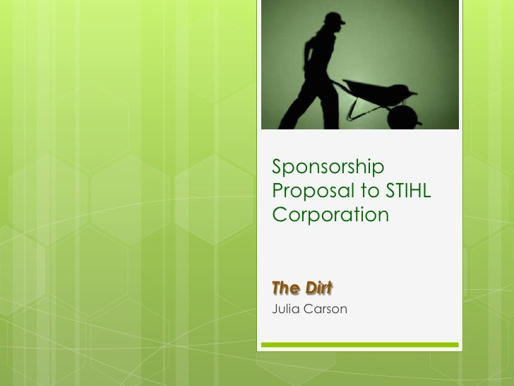 Sponsorship Proposal to STIHL Corporation<br />The Dirt<br />Julia Carson<br />