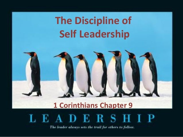 The Discipline of Self Leadership  1 Corinthians Chapter 9