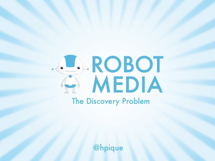 The Discovery Problem     @hpique