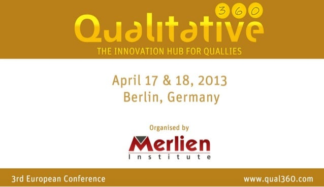 © icanmakeitbetterQualitative 360 EuropeApril 17-18, 2013 BerlinPresentation by:Barry Jennings, Global Insights Director: ...