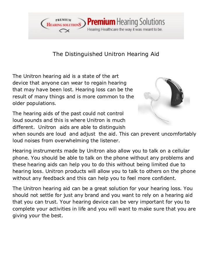 The Distinguished Unitron Hearing AidThe Unitron hearing aid is a state of the artdevice that anyone can wear to regain he...