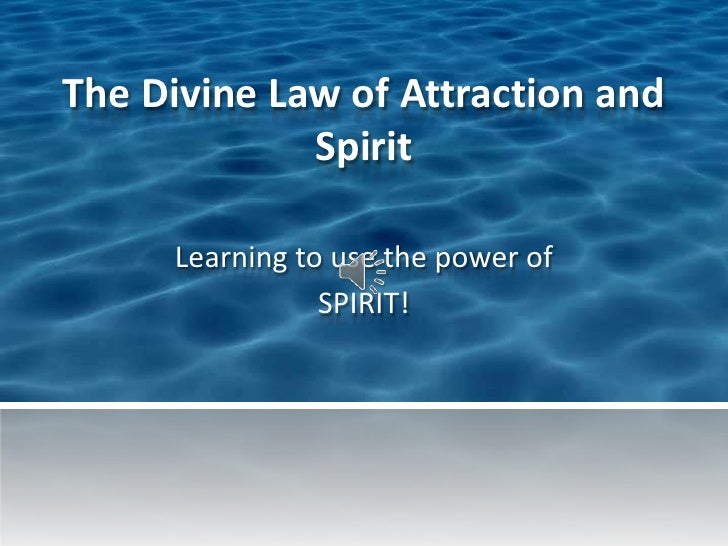 The divine law of attraction and spirit