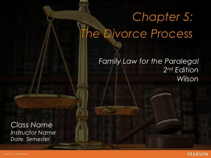 Chapter 5:                  The Divorce Process                                   12                    Family Law for the...
