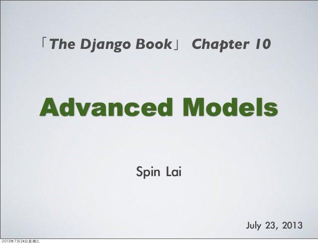 The django book - Chap10 : Advanced Models
