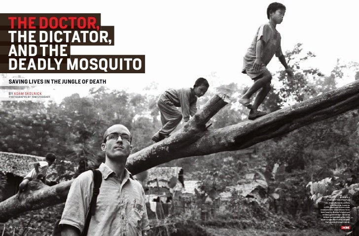 The DocTor, The DIcTATor, AnD The DeADLY MoSQUITo SAvIng LIveS In The jUngLe of DeATh  By AdAm Skolnick PhotogrAPhS By tom...