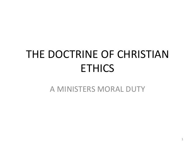 The doctrine of christian ethics