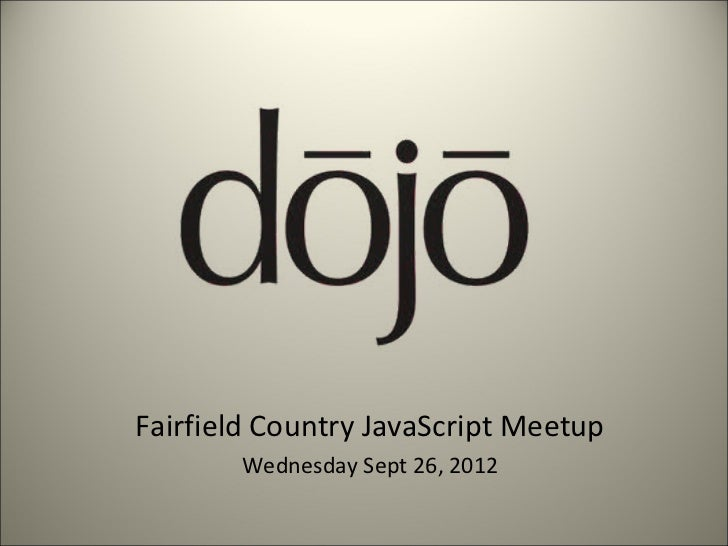 Fairfield Country JavaScript Meetup       Wednesday Sept 26, 2012