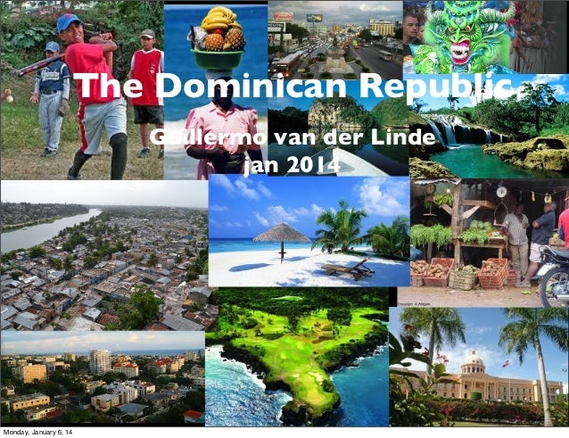 The Dominican Republic  The  Guillermo van der Linde Dominican2014 Republic jan  G. van der Linde  Monday, January 6, 14