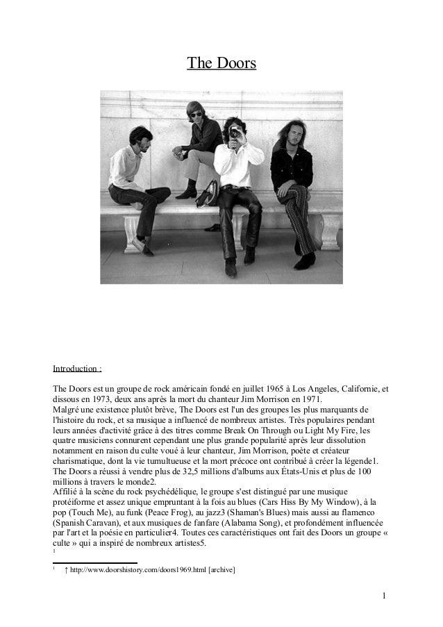 The Doors  Introduction : The Doors est un groupe de rock américain fondé en juillet 1965 à Los Angeles, Californie, et di...