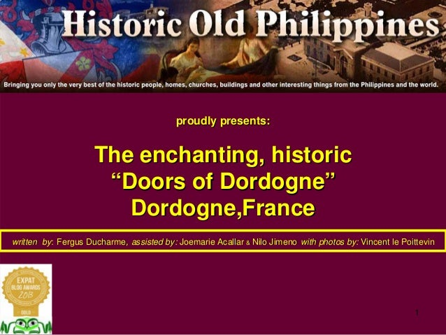 "1 proudly presents:proudly presents: The enchanting, historicThe enchanting, historic """"Doors of DordogneDoors of Dordogne..."