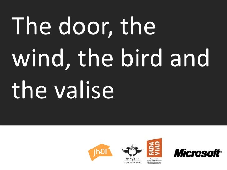 The door, the wind, the bird and the valise<br />By Jason Hobbs <br />Affiliated Researcher at the University of Johannesb...