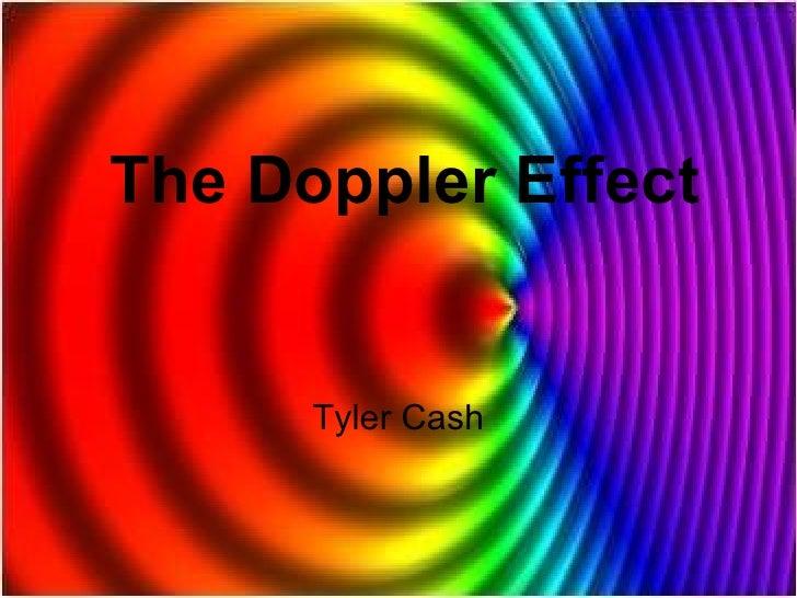 The Doppler Effect Tyler Cash