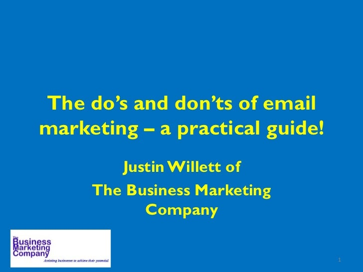 The do's and don'ts of email marketing – a practical guide! Justin Willett of The Business Marketing Company