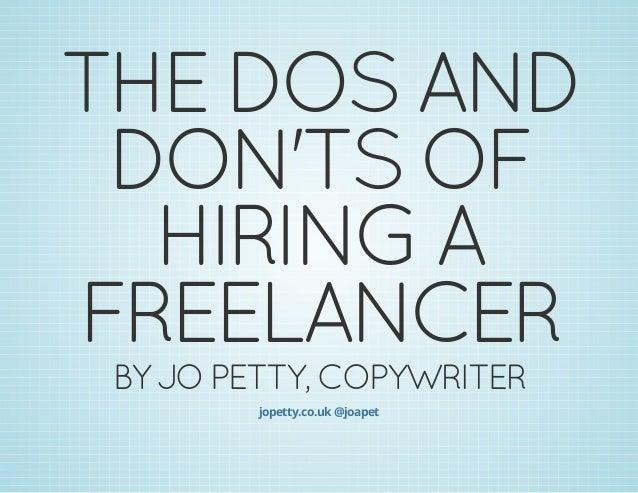 THEDOSAND DON'TSOF HIRINGA FREELANCER BYJOPETTY,COPYWRITER jopetty.co.uk @joapet