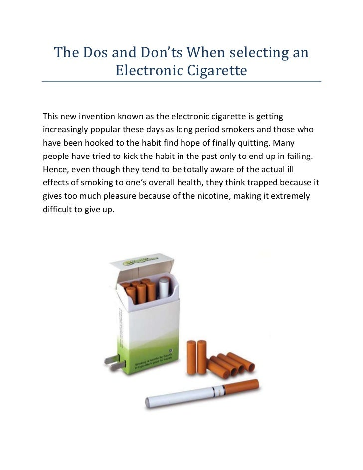 The Dos and Don'ts When selecting an Electronic Cigarette<br />This new invention known as the electronic cigarette is get...