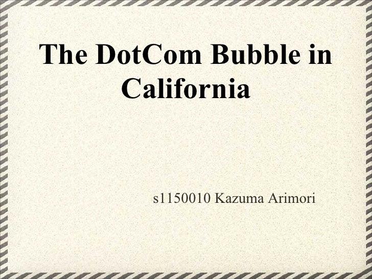 The DotCom Bubble in     California       s1150010 Kazuma Arimori