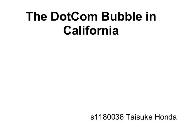 The DotCom Bubble in California s1180036 Taisuke Honda