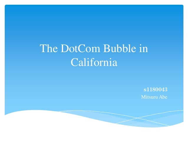 The dot com bubble in california