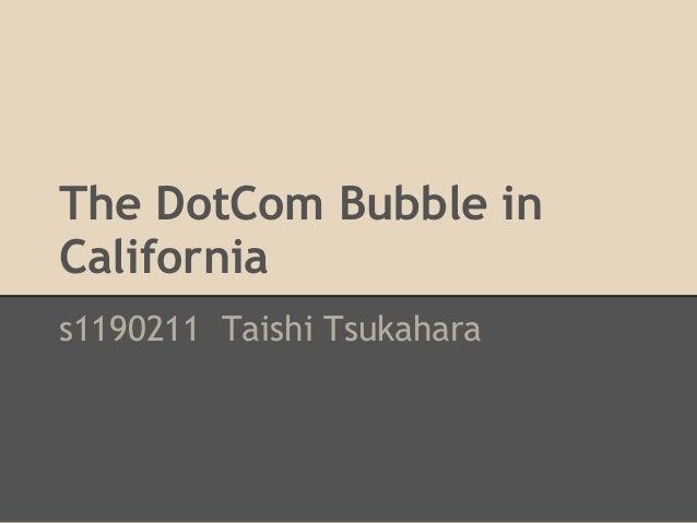 The DotCom Bubble in California s1190211 Taishi Tsukahara