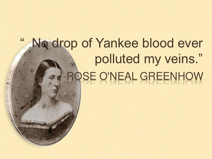 rose oneal greenhow essay Rose o'neal greenhow (1813 or 1814 the seized greenhow papers are now held by the national archives and lily mackall was a messenger for rose greenhow.