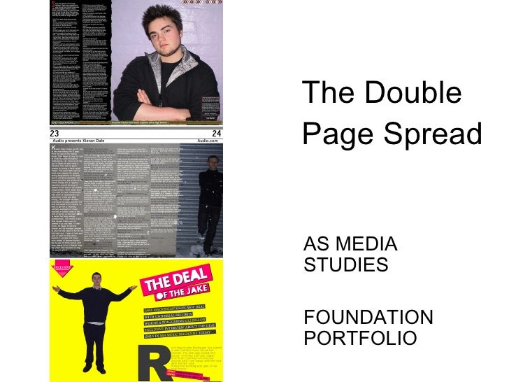 The Double Page Spread AS MEDIA STUDIES FOUNDATION PORTFOLIO