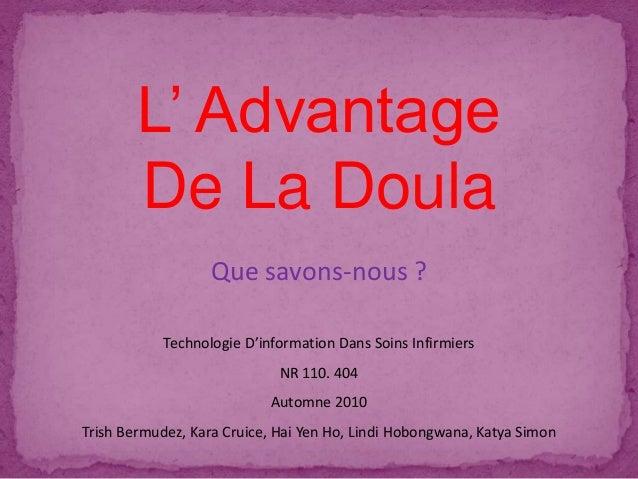L' Advantage De La Doula Que savons-nous ? Technologie D'information Dans Soins Infirmiers NR 110. 404 Automne 2010 Trish ...