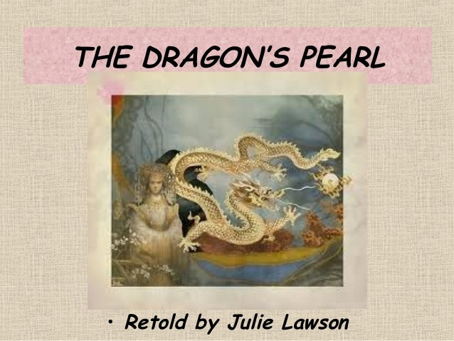 THE DRAGON'S PEARL  • Retold by Julie Lawson