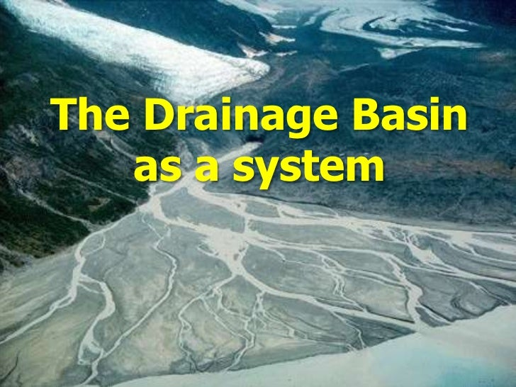 The Drainage Basin   as a system
