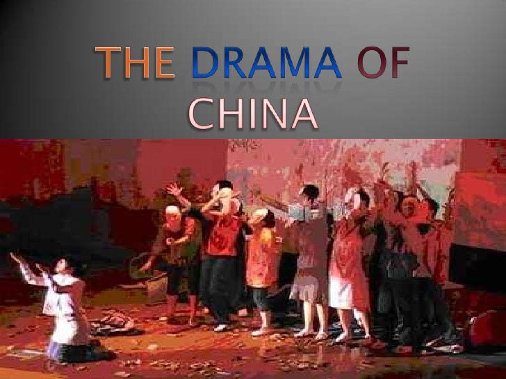    It is the opinion of modern scholars that drama    was not native to China, but was introduced,    probably in rather ...