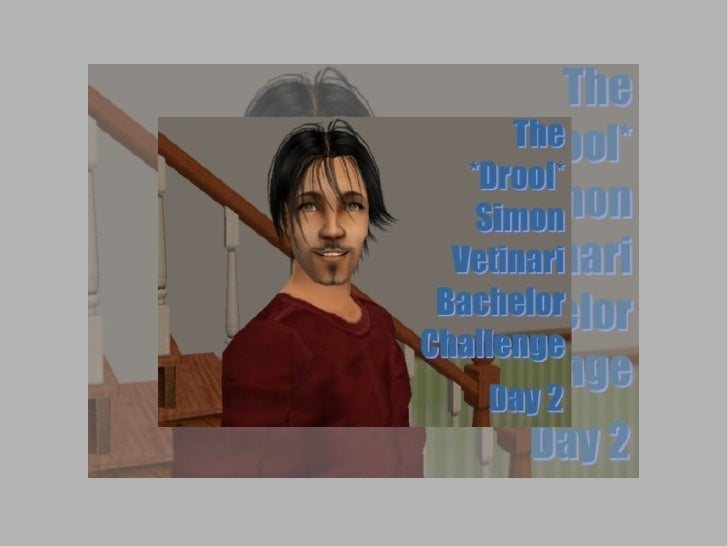 Break out your bibs and buckets: It's time for the *Drool* Simon Vetinari Bachelor Challenge!  This is Day 2: SimSelves, h...