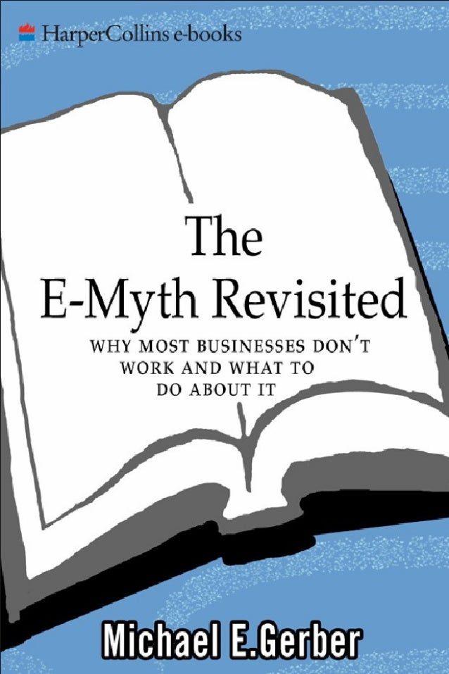 e myth revisited Buy the paperback book the e-myth revisited by michael e gerber at indigoca, canada's largest bookstore + get free shipping on books over $25.